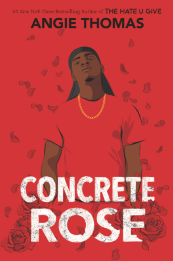The cover of Angie Thomas' new book, Concrete Rose.